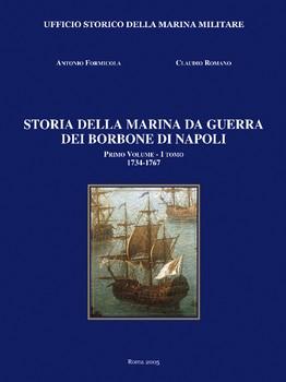 Risultati immagini per STORIA DELLA MARINA DA GUERRA DEI BORBONE DI NAPOLI. Volume I: dal 1734 al 1799 - Antonio Formicola, Claudio Romano